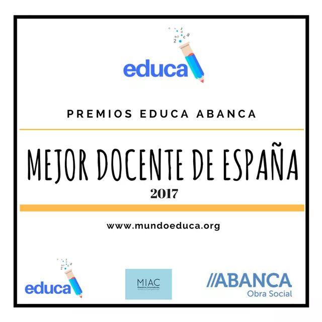 PREMIOS EDUCA ABANCA. MEJOR DOCENTE DE ESPAÑA 2017.